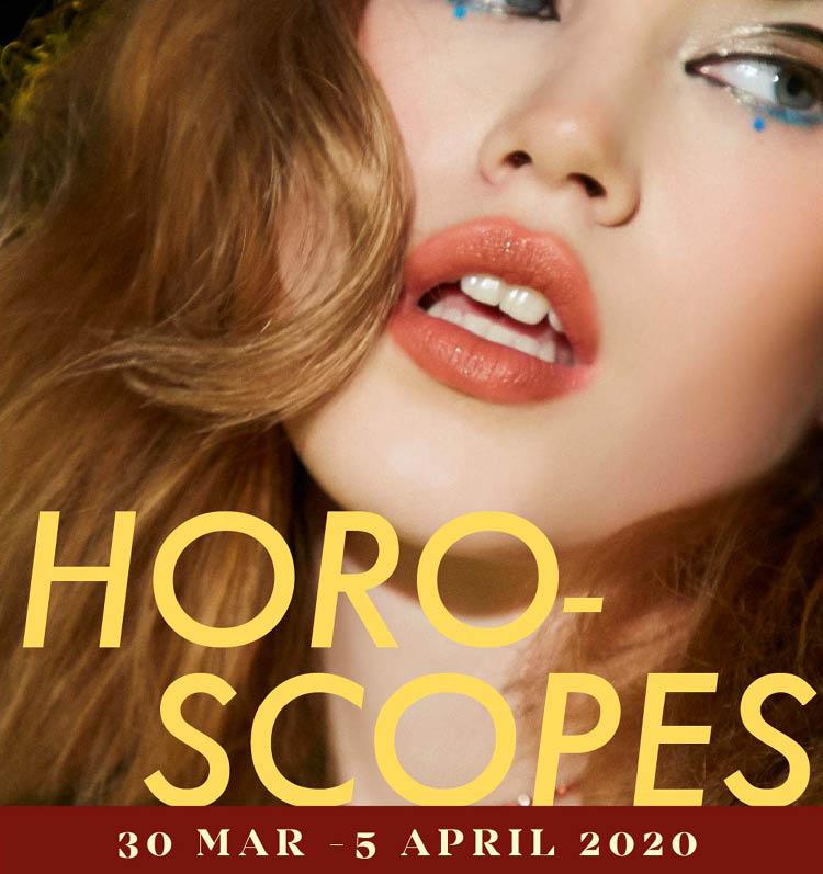 LIPS Horoscopes : 30March – 5April