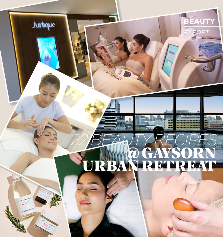 22 BEAUTY RECIPES @ GAYSORN URBAN RETREAT