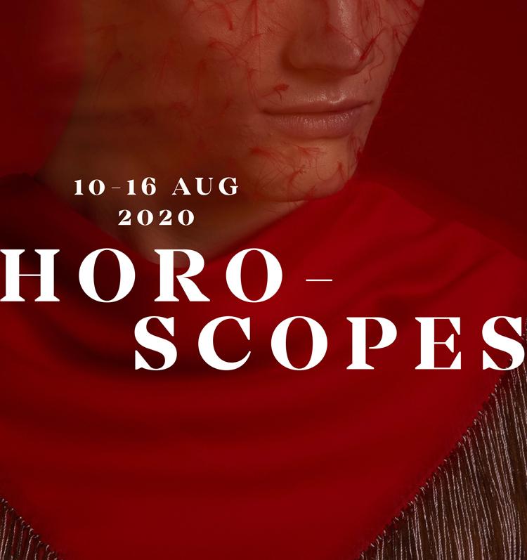 LIPS HOROSCOPES 10 – 16 Aug. 2020