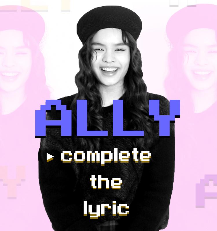 #CompleteTheLyric : ALLY