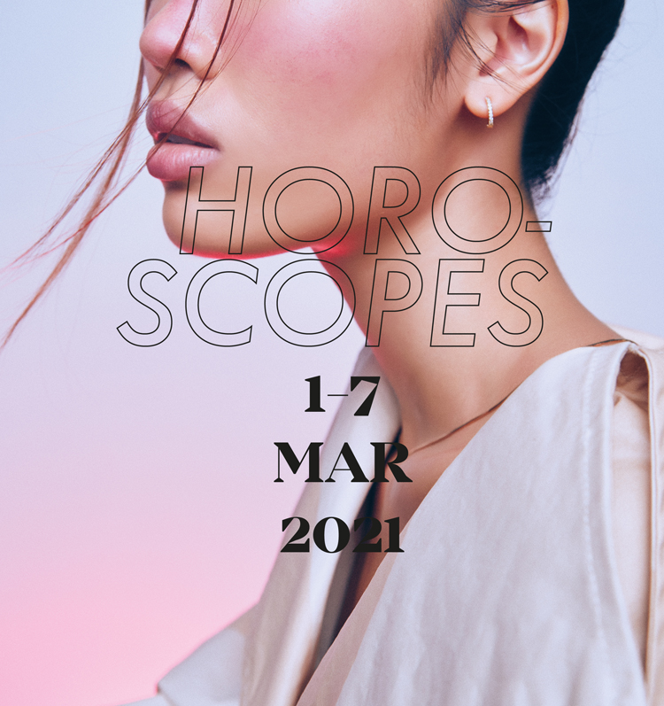 LIPS Horoscopes 1 – 7 March 2021