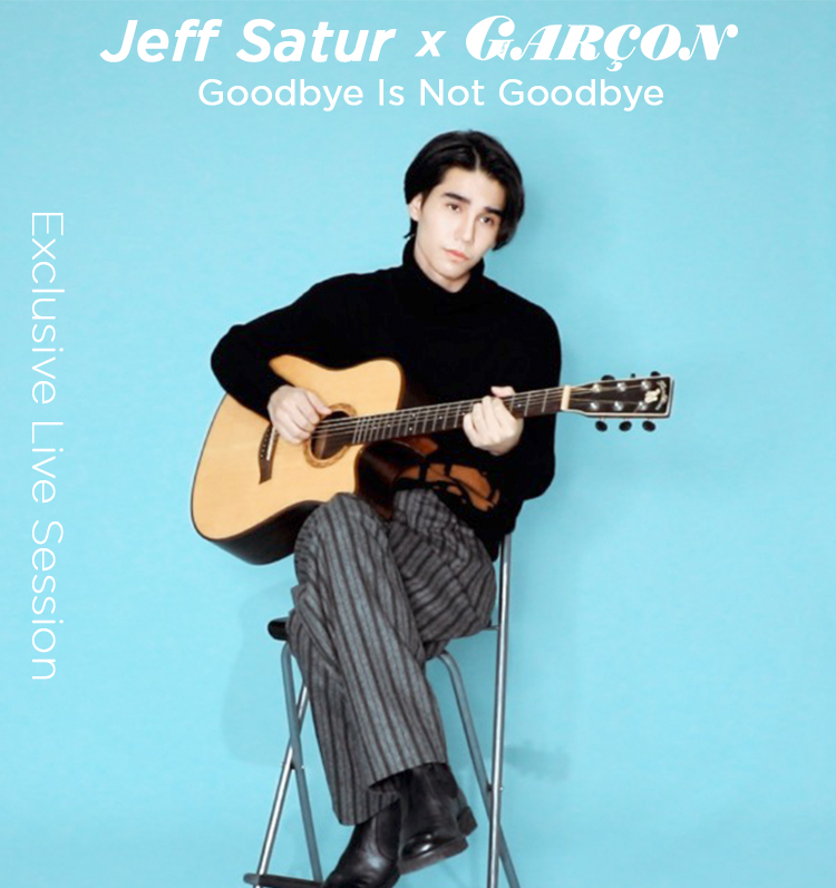 Exclusive Live Session 'Goodbye is not Goodbye' – Jeff Satur