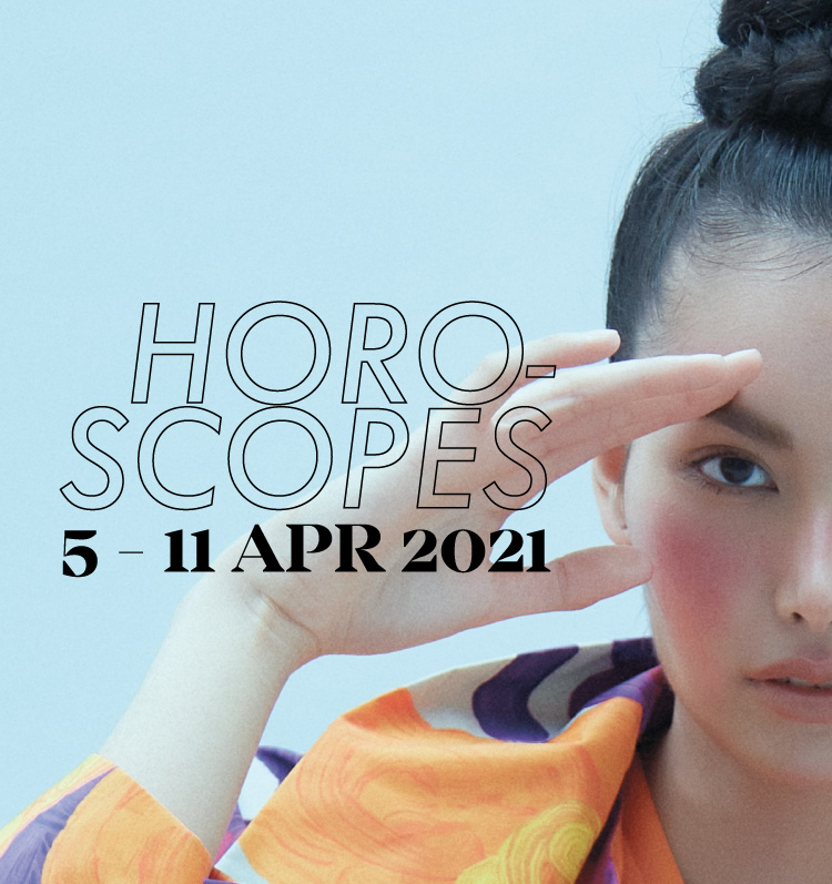 LIPS Horoscopes 5 – 11 April 2021
