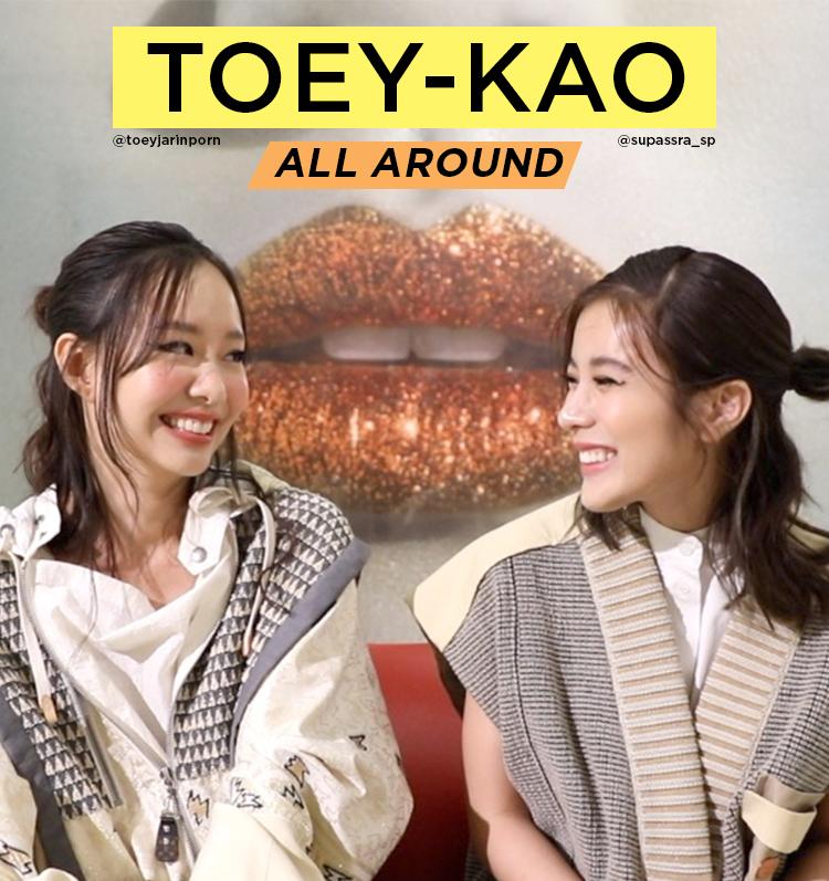 TOEY-KAO ALL AROUND